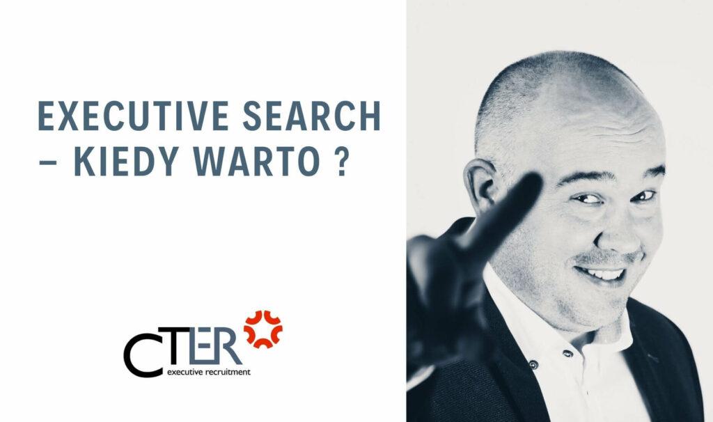 executive search kiedy warto